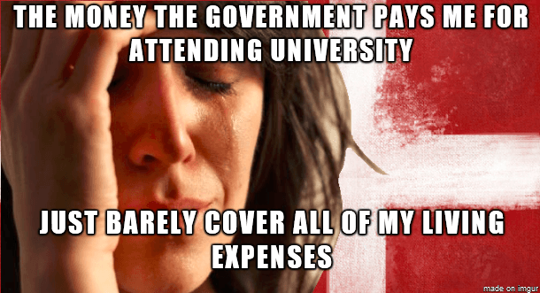The money the goverment pays me for attending universety - Just barely cover all of my living expenses
