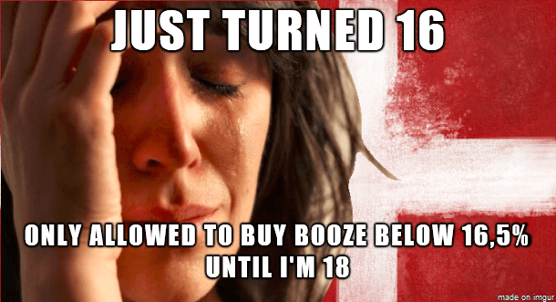 Just turned 16 - Only allowed to buy booze below 16,5% until i´m 18